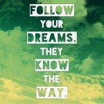 follow your dreams- fonte: web