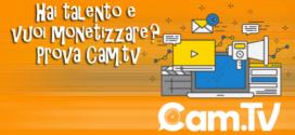 CAM.TV: oggi è possibile guadagnare dalle proprie Passioni