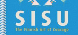SISU: la virtù finlandese che aiuta ad affrontare le sfide della Vita